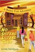 Bailey Fish Adventures #2: No Sisters Sisters Club: A Bailey Fish Adventure