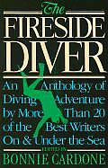 Fireside Diver An Anthology Of Underwa