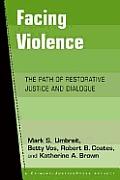 Facing Violence The Path Of Restorativ
