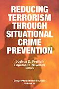 Reducing Terrorism Through Situational Crime Prevention (Crime Prevention Studies)