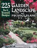 Garden, Landscape and Project Plans: 225 Do-It-Yourself Designs
