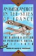American Pilot in the Skies of France: The Diaries & Letters of Lt. Percival T. Gates, 1917-1918