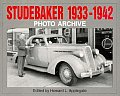 Studebaker 1933 Through 1942: Photo Archive (Photo Archive)