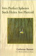 Into Perfect Spheres Such Holes Are Pierced
