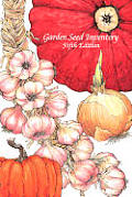 Garden Seed Inventory an Inventory 5TH Edition