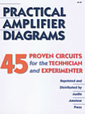 Practical Amplifier Diagrams: 45 Proven Circuits for the Technician and Experimenter