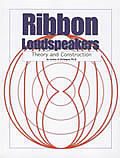 Ribbon Loudspeakers Theory & Construction