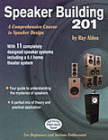Speaker Building 201 A Comprehensive Course in Speaker Design