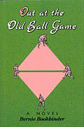 Out At The Old Ball Game A Novel