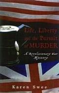 Life Liberty & the Pursuit of Murder A Revolutionary War Mystery