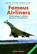 Famous Airliners: From Biplane to Jetliner the Story of Travel by Air