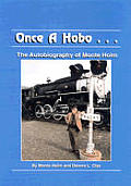 Once A Hobo Autobiography Of Monte Holm