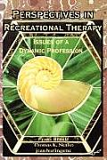 Perspectives in Recreational Therapy : Issues of a Dynamic Profession (98 Edition)