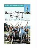 Brain Injury Rewiring for Loved Ones: A Lifeline to New Connections (Idyll Arbor Personal Health Book)