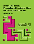 Behavioral Health Protocols & Treatment Plans for Recreational Therapy Second Edition