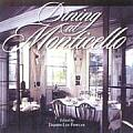 Dining At Monticello: In Good Taste & Abundance (Distributed For The Thomas Jefferson Foundation) by Damon Lee Fowler