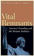Vital Remnants Americas Founding & the Western Tradition