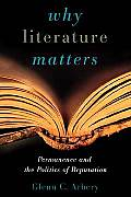 Why Literature Matters: Permanence and the Politics of Reputation