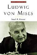Ludwig Von Mises The Man & His Economics