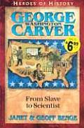 George Washington Carver: From Slave to Scientist (Heroes of History) Cover