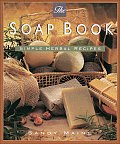 The Soap Book: Simple Herbal Recipes