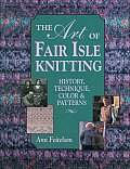 Art of Fair Isle Knitting History Technique Color & Patterns