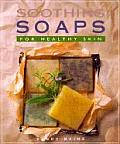 Soothing Soaps: For Healthy Skin Cover