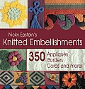 Nicky Epsteins Knitted Embellishments 350 Appliques Borders Cords & More