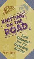 Knitting on the Road Sock Patterns for the Traveling Knitter