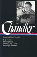 Raymond Chandler: Stories and Early Novels: Pulp Stories / The Big Sleep / Farewell, My Lovely / The High Window (Library of America)