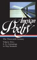 American Poetry The Twentieth Century Volume 2 E E Cummings to May swenson