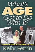 Whats Age Got To Do With It Secrets To