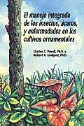 El Manejo Integrado de Los Insectos, Acaros, y Enfermedades En Los Cultivos Ornamentales