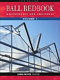 Ball Redbook Volume 1 17th Edition Greenhouses & Equ