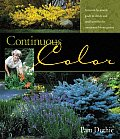Continuous Color A Month By Month Guide to Shrubs & Small Trees for the Continuous Bloom Garden
