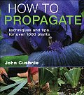 How to Propagate Techniques & Tips for Over 1000 Plants