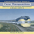 Chesapeake & Ohios Pere Marquettes Americas First Post War Streamliners