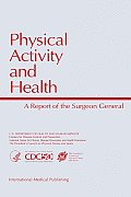 Physical Activity and Health: A Report of the Surgeon General