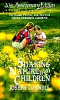 Sharing Nature with Children The Classic Parents & Teachers Nature Awareness Guidebook