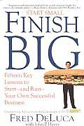 Start Small Finish Big 15 Key Lessons to Start & Run Your Own Successful Business