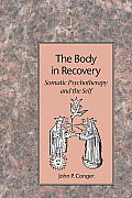 The Body in Recovery: Somatic Psychotherapy and the Self Cover