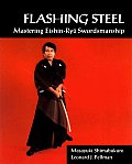 Flashing Steel Mastering Eishin Ryu Sw
