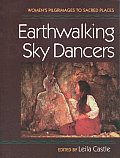 Earthwalking Sky Dancers: Women's Pilgrimages To Sacred Places