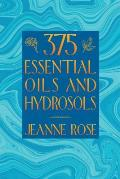 375 Essential Oils and Hydrosols Cover