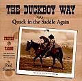 Duckboy Way Or Quack In Saddle Again
