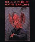 Alien Life Of Wayne Barlowe