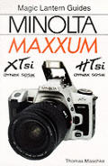 Magic Lantern Guides: Minolta Maxxum Xtsi & Htsi (Magic Lantern Guides)