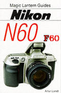 Magic Lantern Guides: Nikon N60 (Magic Lantern Guides)