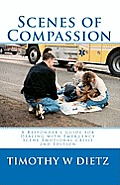 Scenes Of Compassion A Responders Guide For