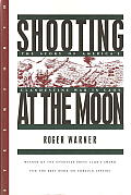 Shooting At the Moon : the Story of America's Clandestine War in Laos (96 Edition)